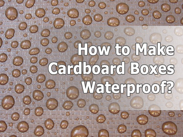 waterproofing cardboard